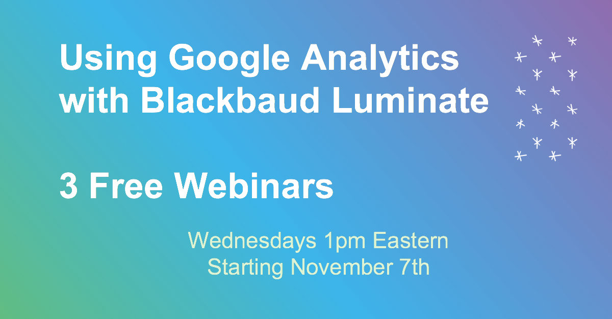 3 Free Webinars - Using Google Analytics and Blackbaud Luminate